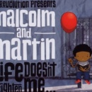 DJ Revolution/Malcolm & Martin - Life Doesn't Frighten Me