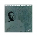 Grant Green - Green Is Beautiful