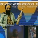 Grover Washington, Jr. - Feels So Good/A Secret Place